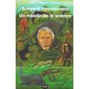 Bernard Heuvelmans - Un Rebelle de la Science