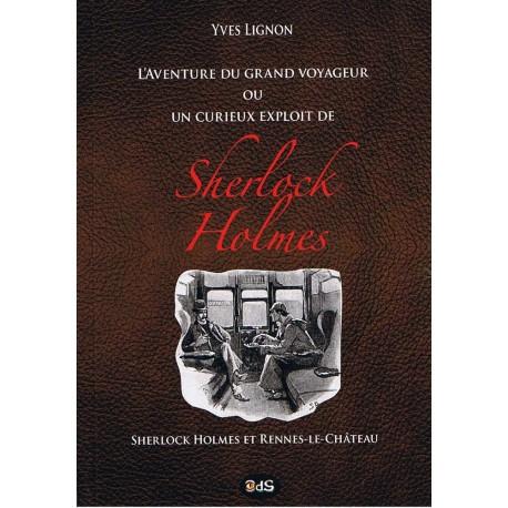 L'aventure du grand voyageur ou un curieux exploit de Sherlock Holmes
