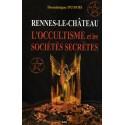 Rennes-le-Château - l'Occultisme et les Sociétés Secrètes