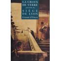 La Croix de Verre, précédé : Du siège de Lyon