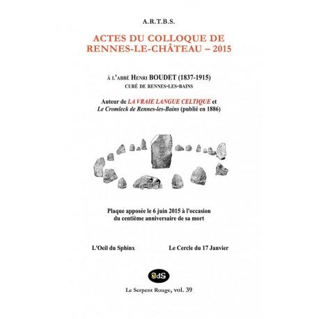 Actes du Colloque d'Études & de Recherches sur Rennes-le-Château 2015