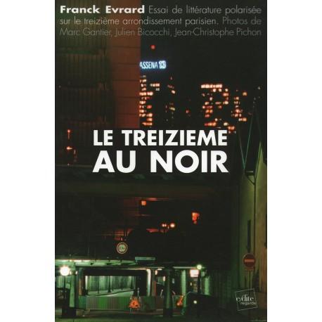 Le treizième au noir : Essai de littérature polarisée sur le treizième arrondissement parisien