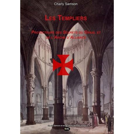 Les Templiers - Protecteurs des Secrets du Graal et de l'Arche d'Alliance