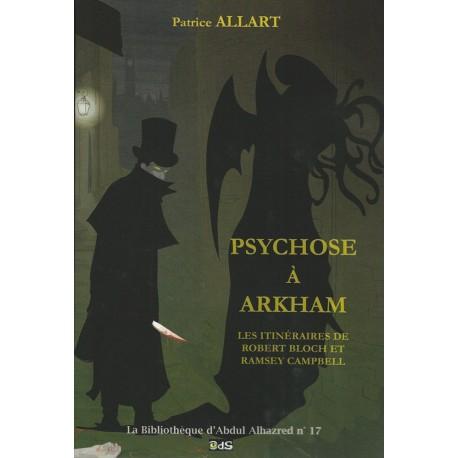 Psychose à Arkham - Les Itinéraires de Robert Bloch et Ramsey Campbell