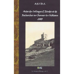 Actes du Colloque d'Études & de Recherches sur Rennes-le-Château 2003