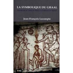 La symbolique du Graal : Géométrie du conte du Graal de Chrétien de Troyes