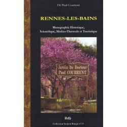 Rennes-les-Bains - Monographie Historique, Scientifique, Médico-Thermale et Touristique